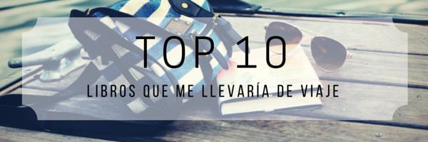 Top 10 Libros que me llevaría de viaje..png